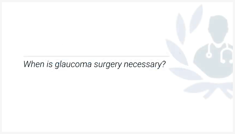 When is glaucoma surgery needed Sheng K Lim